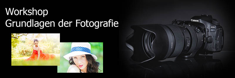 Workshop Grundlagen der Fotografie